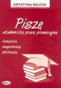 Pisze akademicka prace promocyjna licencjacja magisterska doktorska - Wojcik, Krystyna