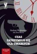 Czas zatrzymuje sie dla umarlych - Wydrzynski, Andrzej