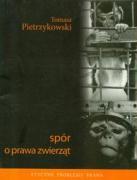 Spor o prawa zwierzat - Pietrzykowski, Tomasz