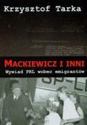 Mackiewicz i inni Wywiad PRL wobec emigrantow - Tarka, Krzysztof