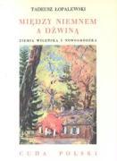 Miedzy Niemnem a Dzwina - Lopalewski, Tadeusz