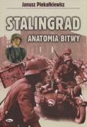 Stalingrad Anatomia bitwy - Piekalkiewicz, Janusz