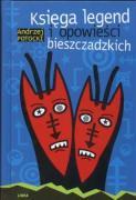 Ksiega legend i opowiesci bieszczadzkich - Potocki, Andrzej