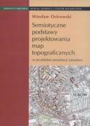Semiotyczne podstawy projektowania map topograficznych na przykladzie prezentacji zabudowy - Ostrowski, Wieslaw