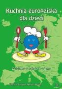 Kuchnia europejska dla dzieci Gotujemy w szkole i w domu - Sygulka, Gabriela