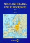 Nowa dziesiatka Unii Europejskiej - Jedrzejczyk, Dobieslaw