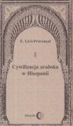 Cywilizacja arabska w Hiszpanii - Provencal, Levi E.