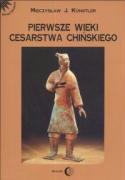 Pierwsze wieki cesarstwa chinskiego - Kunstler, Mieczyslaw Jerzy