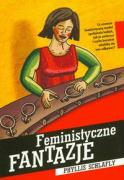 Feministyczne fantazje - Schlafly, Phyllis