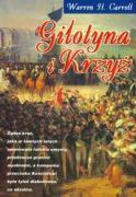 Gilotyna i krzyz - Carroll, Warren H.