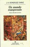 Un Mundo Exasperado - Gonzalez Sainz, J. A.