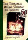 Las hogueras en San Vicente del Raspeig : imágenes de una fiesta