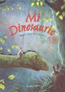 Mi Dinosaurio = My Dinosaur - Weatherby, Mark Alan