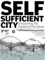 Self Sufficient City: Envisioning the habitat of the future (3rd Advanced Architecture Contest)