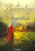 La Rosa Robada - Beverley, Jo