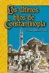 Los últimos hijos de Constantinopla