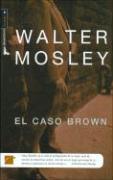 El Caso Brown - Mosley, Walter