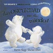 La Oscuridad Me Da Miedo! = I'm Afraid of the Dark! - Elliot, Rachel
