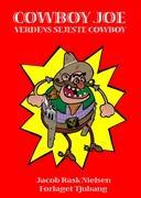 Cowboy Joe - Verdens Sejeste Cowboy - Nielsen, Jacob Rask