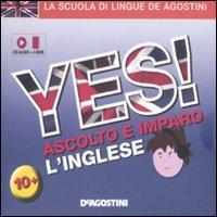 Yes! Ascolto e imparo l'inglese. Con CD Audio