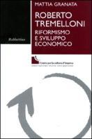 Roberto Tremelloni. Riformismo e sviluppo economico - Granata, Mattia