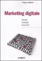 Marketing digitale. Scenari strategie strumenti - Peretti, Paola