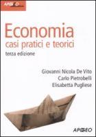 Economia. Casi pratici e teorici - De Vito, G. Nicola; Pietrobelli, Carlo; Pugliese, Elisabetta