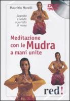 Meditazione con le Mudra a mani unite. Serenità e salute a portata di mano. DVD - Morelli, Maurizio