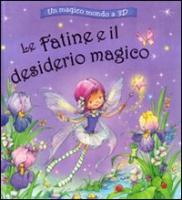 Le fatine e il desiderio magico. Un magico mondo a 3D. Libro 3D - Baxter, Nicola; Fedotova, Marina