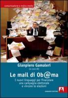 Le mail di Ob@ma. I nuovi linguaggi per finanziare una campagna elettorale e vincere le elezioni