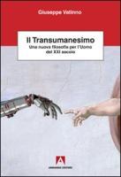Il transumanesimo. Una nuova filosofia per l'uomo del XXI secolo - Vatinno, Giuseppe