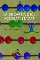 La discarica degli acrobati sbadati - Pavoni, Muriel