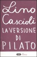 La versione di Pilato - Cascioli, Lino