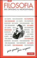 Filosofia. Dal Criticismo al Neopositivismo. 50 carte