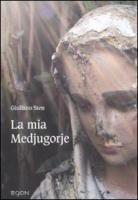 La mia Medjugorje - Stenghel, Giuliano