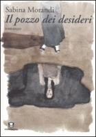 Il pozzo dei desideri - Morandi, Sabina