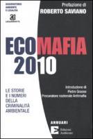 Ecomafia 2010. Le storie e i numeri della criminalità ambientale