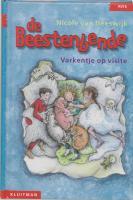 De Beestenbende varkentje op visite / druk 1 - Heeswijk, N. van