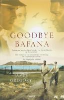 Goodbye bafana / druk 1 - Gregory, J.; Graham, B.