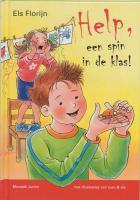 Help, een spin in de klas! / druk 1 - Florijn, E.