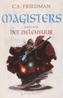 Magisters / 1 Het zielenvuur / druk 1 - Friedman, C.S.
