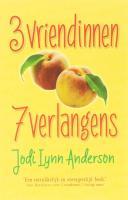 3 Vriendinnen, 7 verlangens / druk 1 - Anderson, J.L.