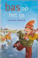 Bas op het ijs / druk 2 - Klapwijk, V.