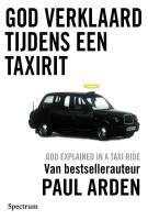 God verklaard tijdens een taxirit / druk 1 - Arden, P.