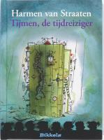 Tijmen, de tijdreiziger / druk 1 - Straaten, H. van