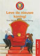 Leve de nieuwe koning ! / druk 1 - Meinderts, K.