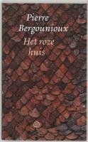 Het roze huis / druk 1 - Bergounioux, P.