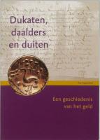 Dukaten, daalders en duiten / druk 1 - Kappelhof, T.