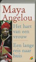 Het hart van een vrouw / Een lange reis naar huis / druk Heruitgave - Angelou, M.