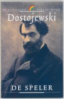 De speler / druk 1 - Dostojewski, F.M.